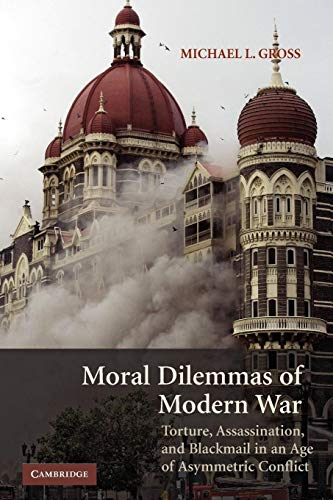 9780521685108: Moral Dilemmas of Modern War: Torture, Assassination, and Blackmail in an Age of Asymmetric Conflict