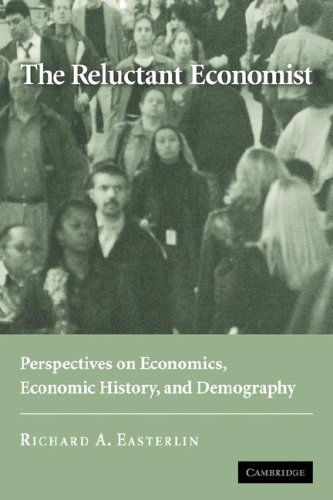 9780521685115: The Reluctant Economist: Perspectives on Economics, Economic History, and Demography