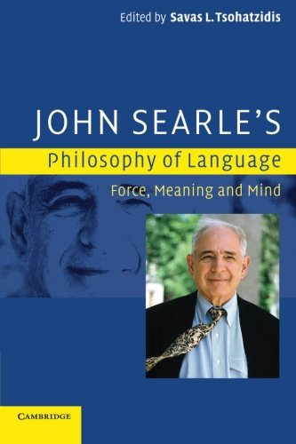 9780521685344: John Searle's Philosophy of Language: Force, Meaning and Mind
