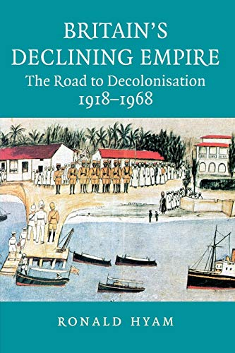 9780521685559: Britain's Declining Empire: The Road to Decolonisation, 1918-1968