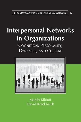 9780521685580: Interpersonal Networks in Organizations: Cognition, Personality, Dynamics, and Culture (Structural Analysis in the Social Sciences)