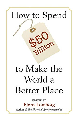 9780521685719: How to Spend $50 Billion to Make the World a Better Place