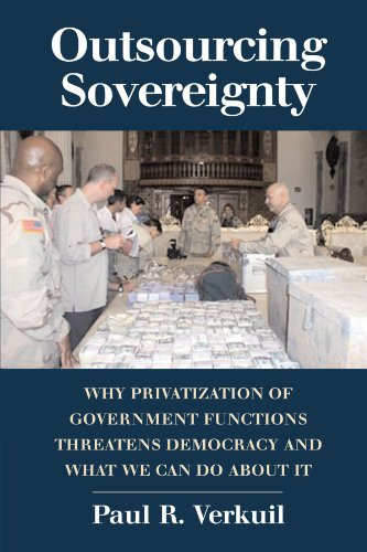 9780521686884: Outsourcing Sovereignty: Why Privatization of Government Functions Threatens Democracy and What We Can Do about It