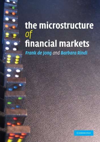The Microstructure of Financial Markets: Frank De Jong and Barbara Rindi