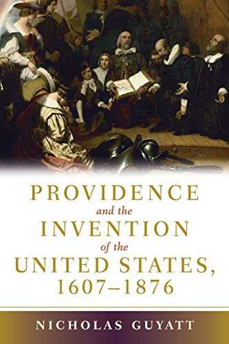 9780521687300: Providence and the Invention of the United States, 1607-1876
