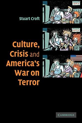 Culture, Crisis and America's War on Terror: Croft, Stuart