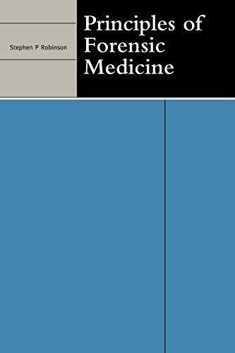 Principles of Forensic Medicine: Robinson, Stephen P.