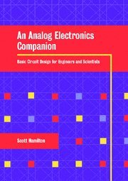 9780521687805: An Analog Electronics Companion: Basic Circuit Design for Engineers and Scientists