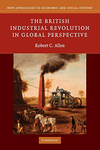9780521687850: The British Industrial Revolution in Global Perspective (New Approaches to Economic and Social History)