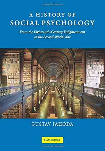 9780521687867: A History of Social Psychology: From the Eighteenth-Century Enlightenment to the Second World War