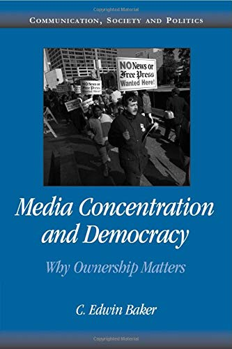 9780521687881: Media Concentration and Democracy: Why Ownership Matters (Communication, Society and Politics)
