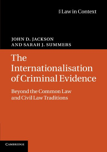 9780521688475: The Internationalisation of Criminal Evidence: Beyond the Common Law and Civil Law Traditions (Law in Context)