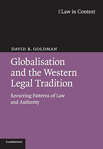 Globalisation and the Western Legal Tradition: Recurring Patterns of Law and Authority (Law in ...