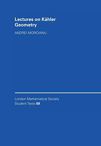 9780521688970: Lectures on Kähler Geometry (London Mathematical Society Student Texts)