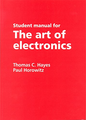 Student Manual For Art Of Electronics: Thomas C. Hayes