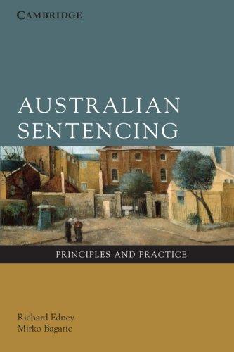 Australian Sentencing: Principles and Practice: Richard Edney; Mirko