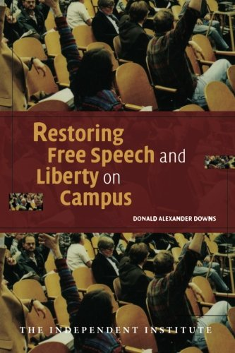 9780521689717: Restoring Free Speech and Liberty on Campus (Independent Studies in Political Economy)