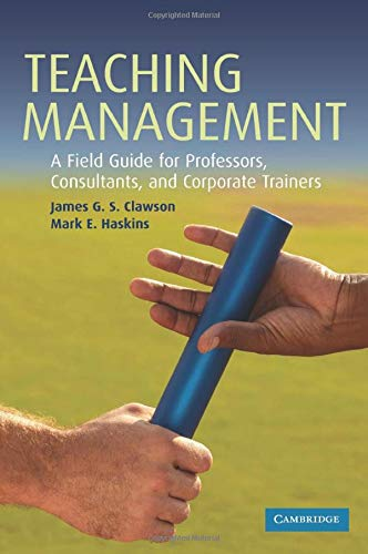 9780521689861: Teaching Management: A Field Guide for Professors, Consultants, and Corporate Trainers