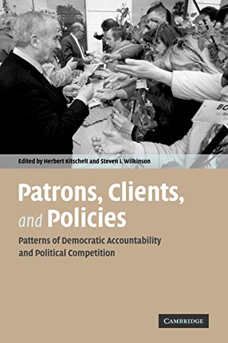 9780521690041: Patrons, Clients and Policies: Patterns of Democratic Accountability and Political Competition