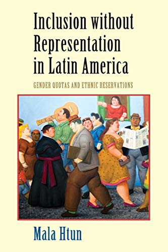 9780521690836: Inclusion without Representation in Latin America: Gender Quotas and Ethnic Reservations (Cambridge Studies in Gender and Politics)