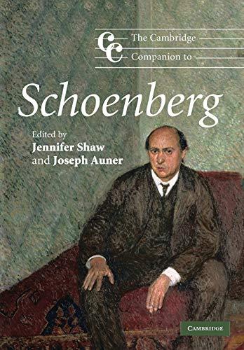 The Cambridge Companion to Schoenberg (Cambridge Companions: Shaw, Jennifer [Editor];