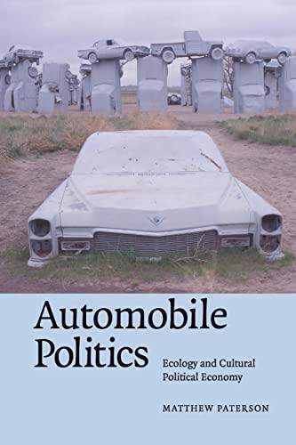 9780521691307: Automobile Politics: Ecology and Cultural Political Economy