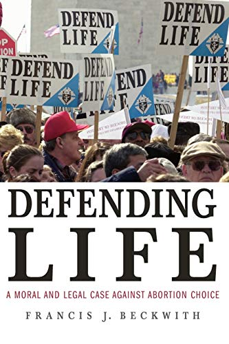 9780521691352: Defending Life: A Moral and Legal Case Against Abortion Choice