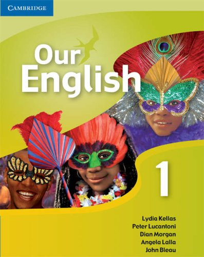 Our English 1 Student Book: Integrated Course for the Caribbean (0521691680) by Kellas, Lydia; Lucantoni, Peter; Morgan, Dian; Lalla, Angela