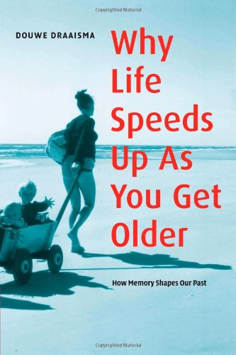 9780521691994: Why Life Speeds Up As You Get Older: How Memory Shapes our Past