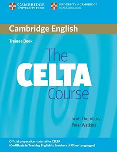 9780521692069: The CELTA Course Trainee Book