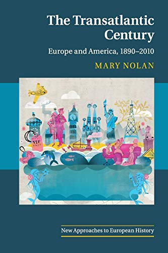 9780521692212: The Transatlantic Century: Europe and America, 1890-2010 (New Approaches to European History)