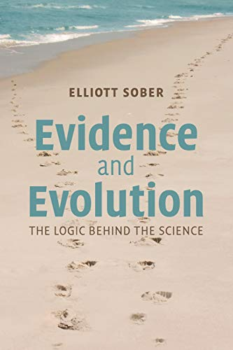 9780521692748: Evidence and Evolution: The Logic Behind The Science