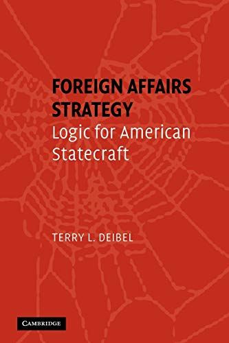 9780521692779: Foreign Affairs Strategy: Logic for American Statecraft