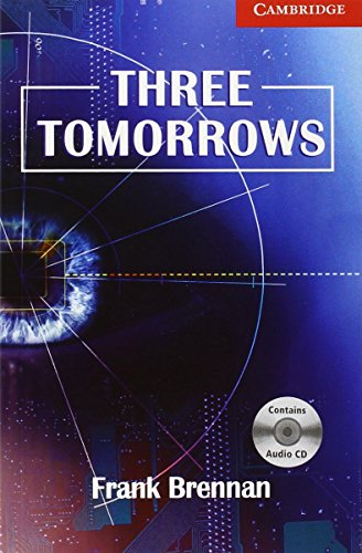 9780521693783: CER1: Three Tomorrows Level 1 Beginner/Elementary Book with Audio CD Pack: Beginner / Elementary Level 1 (Cambridge English Readers)
