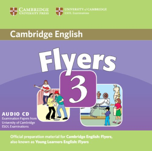 9780521693967: Cambridge Young Learners English Tests Flyers 3 Audio CD: Examination Papers from the University of Cambridge ESOL Examinations