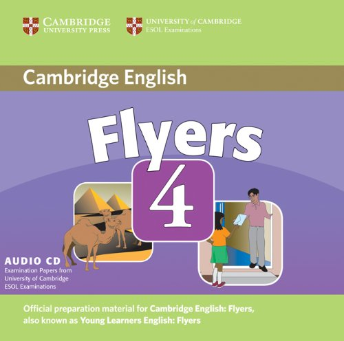 Cambridge Young Learners English Tests Flyers 4 Audio CD Examination Papers from the University of ...