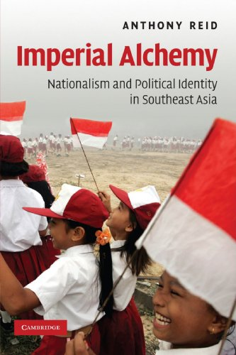 9780521694124: Imperial Alchemy: Nationalism and Political Identity in Southeast Asia