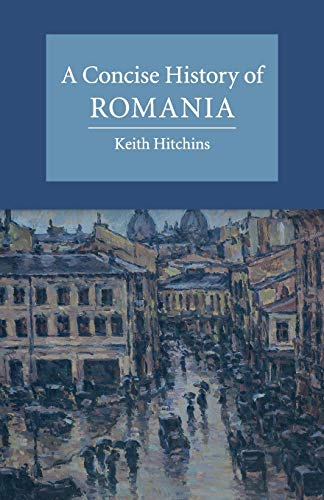 Concise History of Romania: Hitchins, Keith