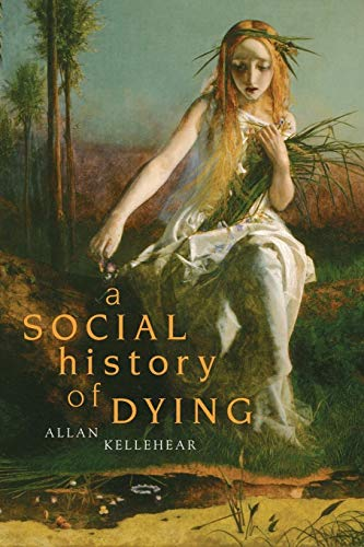 9780521694292: A Social History of Dying