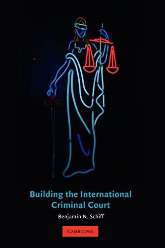 9780521694728: Building the International Criminal Court