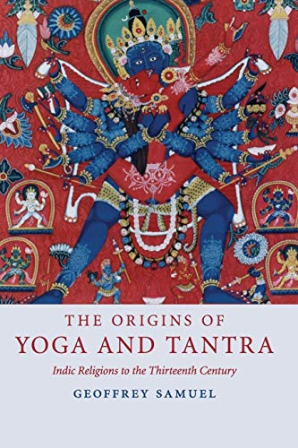 9780521695343: The Origins of Yoga and Tantra Paperback: Indic Religions to the Thirteenth Century