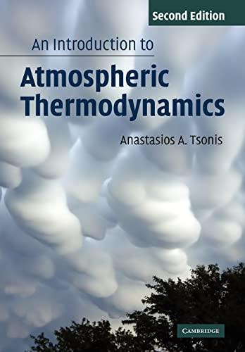 An Introduction to Atmospheric Thermodynamics: Anastasios Tsonis