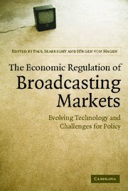 9780521696340: The Economic Regulation of Broadcasting Markets: Evolving Technology and Challenges for Policy