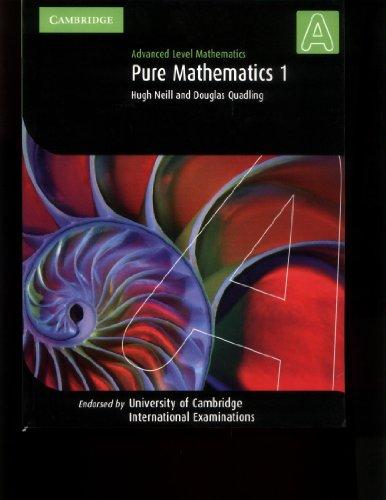 Advanced Level Mathematics: Pure Mathematics 1