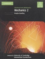 Advanced Level Mathematics: Mechanics 2: Douglas Quadling