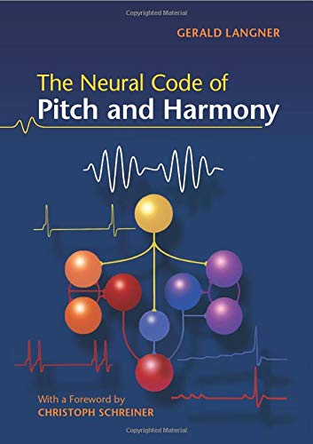 9780521697019: The Neural Code of Pitch and Harmony