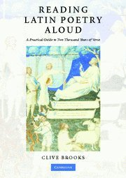 9780521697408: Reading Latin Poetry Aloud Paperback with Audio CDs: A Practical Guide to Two Thousand Years of Verse