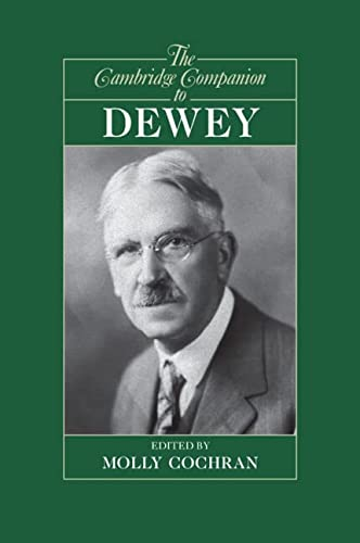 The Cambridge Companion to Dewey (Cambridge Companions to Philosophy): Cochran, Molly