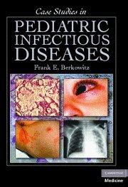 9780521697613: Case Studies in Pediatric Infectious Diseases