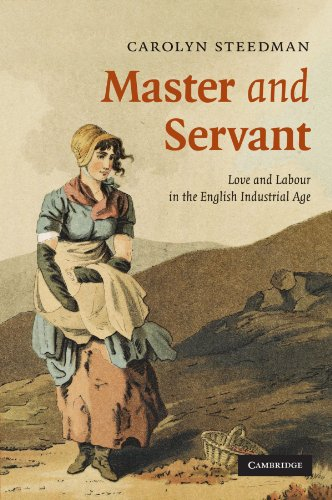 9780521697736: Master and Servant: Love and Labour in the English Industrial Age (Cambridge Social and Cultural Histories)